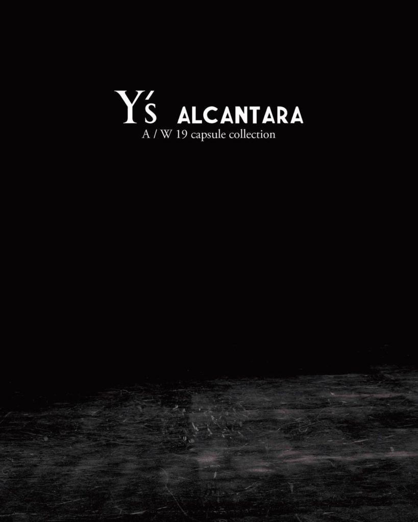 Y's ALCANTARA Autumn/Winter 2019-20 capsule collection.  May 25th 7pm JST/Paris ...