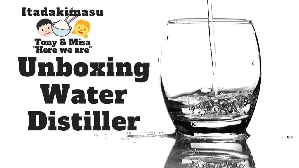 Unboxing Water Distiller, Lifestyle Tony and Misa
