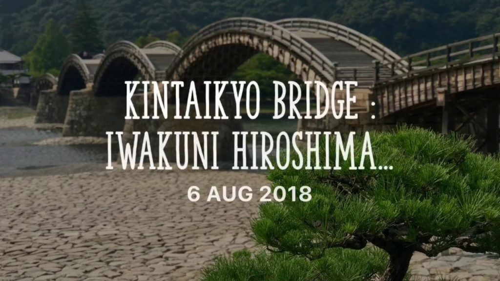 ep.108 Kintaikyo Bridge: Iwakuni Hiroshima Japan