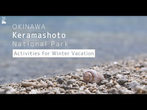 Keramashoto National Park - Activities for Winter Vacation -