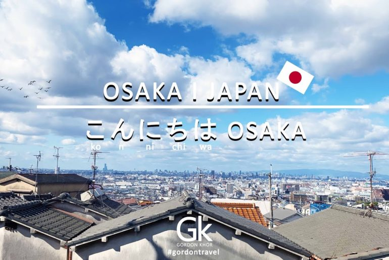 こんにちは OSAKA  I  TRAVEL TO OSAKA  I  Budget Itinerary Included  I  TRAVEL VLOG 2019