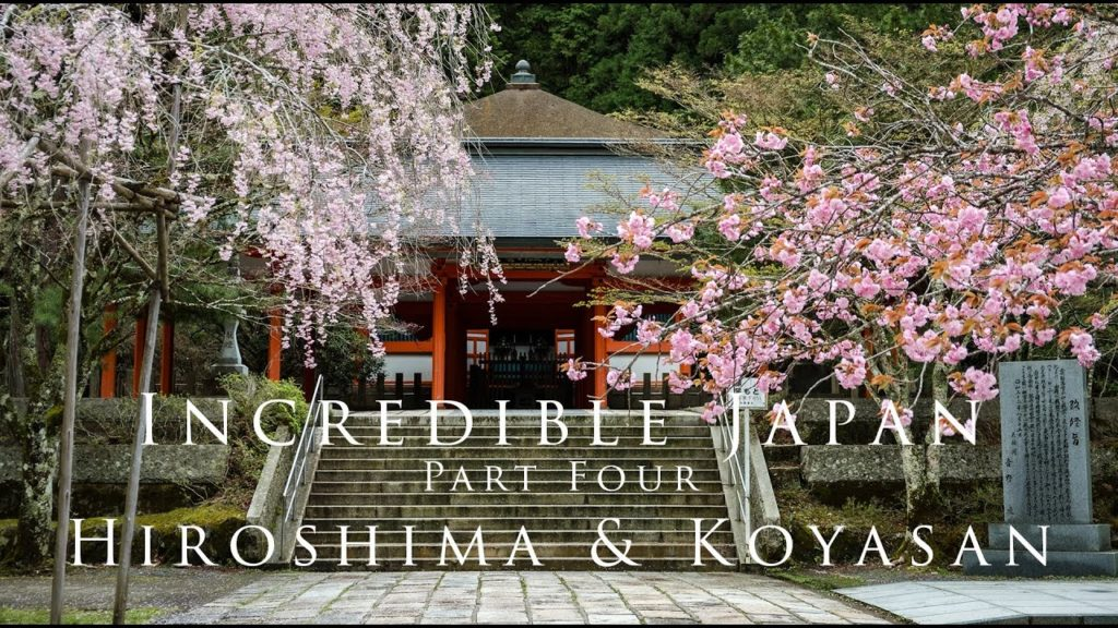 Incredible Japan - part four | Hiroshima & Koyasan