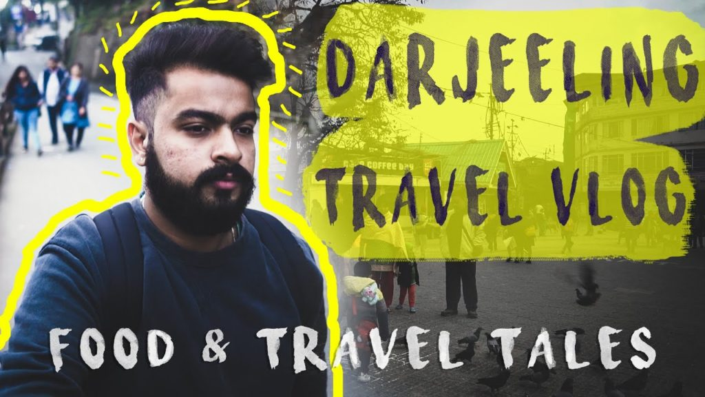 Darjeeling Travel Vlog // Best Places To Eat in Darjeeling // Queen of hills // West Bengal //(2019)